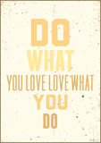 Inspiration typography quote. Do what you love love what you do Royalty Free Stock Photos