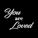 Inspirational and Affirmational Love Quote: You are Loved. In typography with black background vector illustration