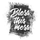 Inspirational bless this mess illustration. Black and white words Bless this mess on grunge background Stock Images