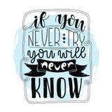 Inspirational citaat als u nooit probeert zal u nooit het weten Hand geschreven kalligrafie, borstel geschilderde brieven Drukont Royalty-vrije Stock Foto