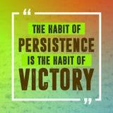 Inspirational citaat De gewoonte van persistentie is de gewoonte van overwinning royalty-vrije illustratie