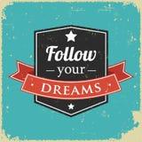 Inspirational citaat, volgt Uw Dromen Stock Fotografie