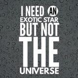 Inspirational Citaten I Behoefte een Exotische ster maar niet het heelal vector illustratie
