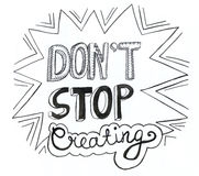 Inspirational hand drawn doodle words - don't stop creating Stock Photos