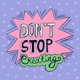 Inspirational hand drawn doodle words - dont stop creating Royalty Free Stock Photos