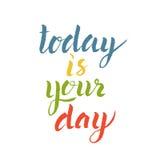 Inspirational hand getrokken citaat Â- vandaag is uw dag Stock Afbeelding