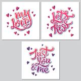 Set of 3 handdrawn phrases: Just you and me, My love, Let's kiss. Hand lettering motivation poster for Valentine's Day