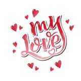 My love. Inspirational hand lettering motivation poster for Valentines Day. Stock Photos