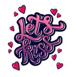 Let's kiss. Inspirational hand lettering motivation poster for Valentines Day. Royalty Free Stock Photography
