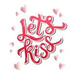 Let's kiss. Inspirational hand lettering motivation poster for Valentines Day. Stock Images