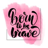 Born to be brave vector illustration