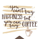 Inspirational lettering poster about happiness and coffe. Royalty Free Stock Photo