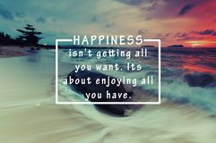 Inspirational Life Quotes. Happiness isn `t getting all you want. Its about enjoying all you have. Sunset Background royalty free illustration