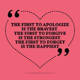 Inspirational love marriage quote. The first to apologize is the. Bravest. The first to forgive is the strongest. The first to forget is the happiest. Simple Stock Photos