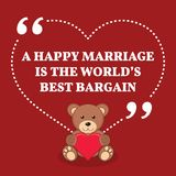 Inspirational love marriage quote. A happy marriage is the world Royalty Free Stock Photos