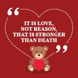 Inspirational love marriage quote. It is love, not reason, that. Is stronger than death. Simple trendy design Stock Images