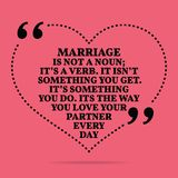 Inspirational love marriage quote. Marriage in not a noun; it`s. A verb. It isn`t something you get. It`s something you do. Its the way you love your partner Stock Images