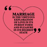 Inspirational love marriage quote. Marriage is the virtuous exploration of love in its purest form and pleasure in its highest st. Ate. Simple trendy design vector illustration