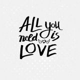 Inspirational message - All You Need Is Love Stock Photography