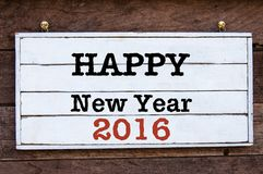 Inspirational message - Happy New Year 2016. Happy New Year 2016 Inspirational message written on vintage wooden board. Holidays concept image Stock Images