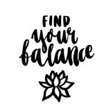 Inspirational motivating inscription: Find your balance, with lotus, in a trendy brush lettering style. Stock Images