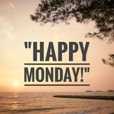 Inspirational motivating quotes on nature background. Happy Monday stock photos