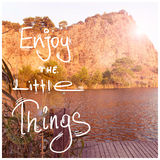 Inspirational Motivational Life Quote Phrase Enjoy The Little Things Royalty Free Stock Photos