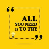 Inspirational motivational quote. All you need is to try. Simple trendy design Stock Photos