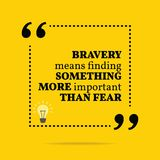 Inspirational motivational quote. Bravery means finding something more important than fear. Simple trendy design stock illustration