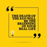 Inspirational motivational quote. The death of the ego will be t. He beginning of your real life. Simple trendy design Stock Images