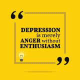 Inspirational motivational quote. Depression is merely anger wit. Hout enthusiasm. Simple trendy design Stock Images