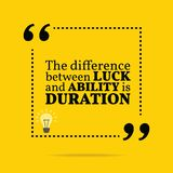 Inspirational motivational quote. The difference between luck an. D ability is duration. Simple trendy design Royalty Free Stock Image