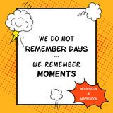 Inspirational and motivational quote is drawn in a comic style. We do not remember days Stock Photos