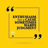 Inspirational motivational quote. Enthusiasm for a cause sometim. Es warps judgment. Simple trendy design Stock Photo
