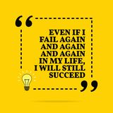 Inspirational motivational quote. Even if I fail again and again and again in my life, I will still succeed. Vector simple design. Black text over yellow royalty free illustration