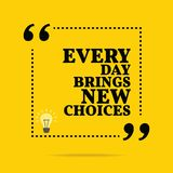 Inspirational motivational quote. Every day brings new choices. Simple trendy design Stock Images