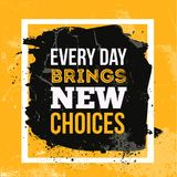 Inspirational motivational quote. Every day brings new choices. Vector simple design. Black text over yellow background. Inspirational motivational quote. Every Stock Photos
