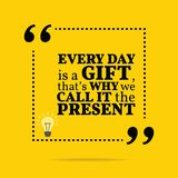Inspirational motivational quote. Every day is a gift, that`s wh. Y we call it the present. Simple trendy design royalty free illustration