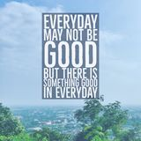 Inspirational motivational quote `Everyday may not be good, but there is something good in everyday.` with city view. Background stock images