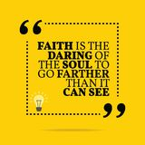 Inspirational motivational quote. Faith is the daring of the sou royalty free illustration