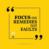 Inspirational motivational quote. Focus on remedies not faults. stock illustration