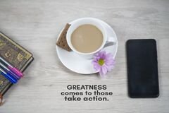 Free Inspirational Motivational Quote - Greatness Comes To Those Take Action. Work Flat Lay Top View Concept With Cup Of Coffee, Royalty Free Stock Photography - 214309627