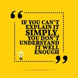 Inspirational motivational quote. If you can`t explain it simply stock illustration