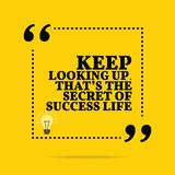Inspirational motivational quote. Keep looking up. That`s the se. Cret of success life. Simple trendy design stock illustration