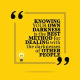 Inspirational motivational quote. Knowing your own darkness is t. He best method for dealing with the darknesses of other people. Simple trendy design Stock Image