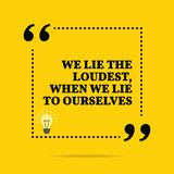 Inspirational motivational quote. We lie the loudest, when we li. E to ourselves. Simple trendy design Stock Photos