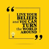 Inspirational motivational quote. Live your beliefs and you can. Turn the world around. Simple trendy design royalty free illustration