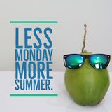 Inspirational motivational quote `less Monday more summer`. On coconut with sunglasses background Stock Photo
