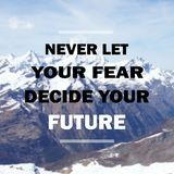 Inspirational quote about future. Inspirational Motivational quote ` Never let your fear decide your future` on blurred snow mountain background Royalty Free Stock Photography