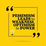 Inspirational motivational quote. Pessimism leads to weakness, o. Ptimism to power. Simple trendy design Royalty Free Stock Photo